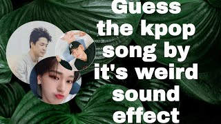 {K-pop Game} Guess the kpop song by it's weird sound effect