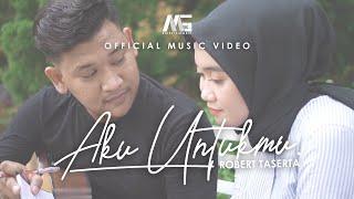 Robert Taserta - Aku Untukmu (Official Music Video)