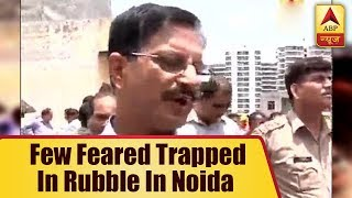 Noida Extension Building Collapse: 3-4 people are suspected to be stuck under the debris,