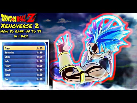 Dragon Ball Xenoverse 2 HOW TO RANK UP TO 99 IN 1 DAY!