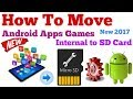 How to Move Apps Games to SD Card on Android  Free Up Space and Increase Storage 2017   2018 HD
