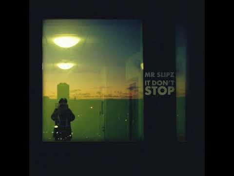 Mr Slipz - It Don't Stop [Full Album]