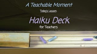 WEB 2.0: Haiku Deck for Teachers