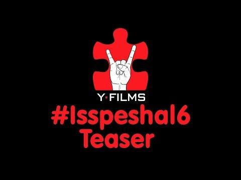 #Isspeshal6 Teaser | April 2018