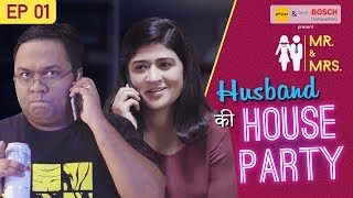 Mr. & Mrs. E01 | Husband Ki House Party feat. Nidhi Bisht and Biswapati Sarkar | Girliyapa