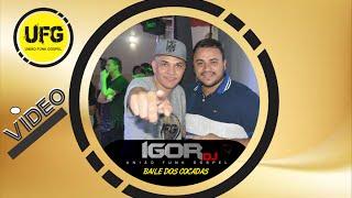 FUNK GOSPEL 2016 BAILE DOS COCADAS PARTE 2,COM IGOR DJ UFG