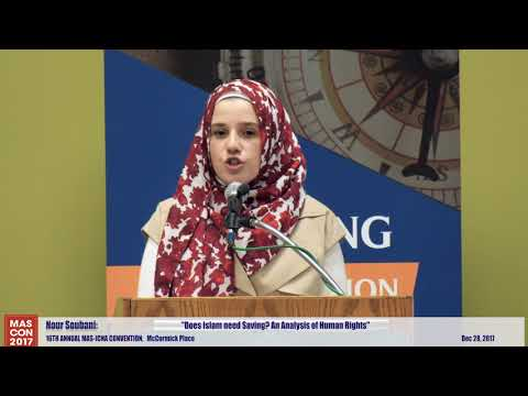 Does Islam need Saving, An Analysis of Human Rights | Nour Soubani | 16th MAS-ICNA Convention