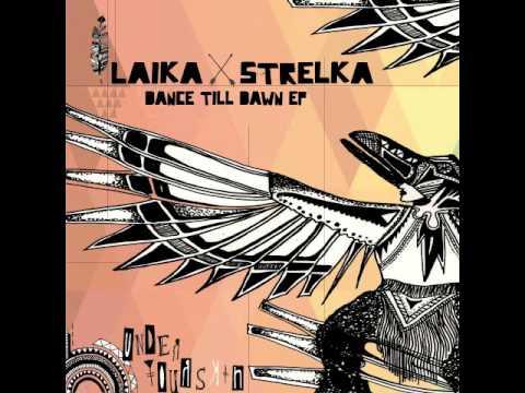 Laika & Strelka - Dance Till Dawn