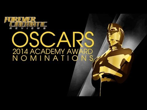 Oscars: 2014 Academy Award Nominations - Forever Cinematic Special