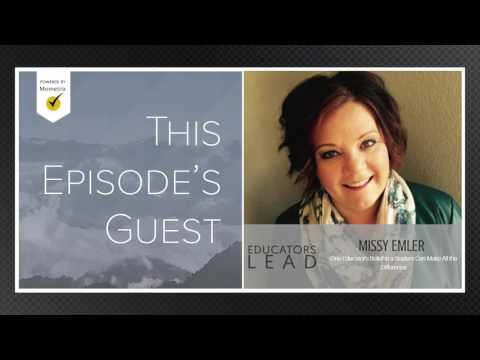 2: Missy Emler | One Educator's Belief in a Student Can Make All the Difference