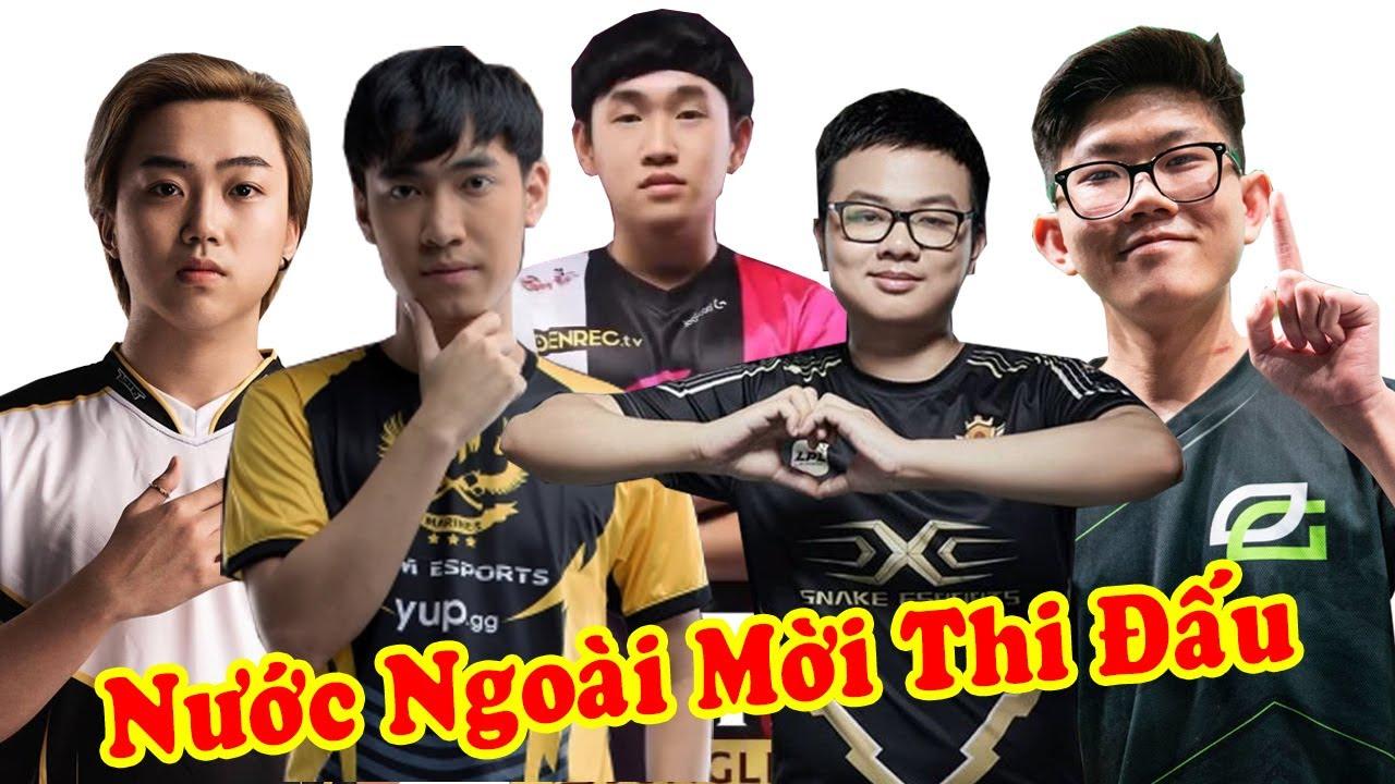 6 Game Thủ Tài Năng Việt Nam Được Nước Ngoài Mời Thi Đấu Vì Quá Giỏi