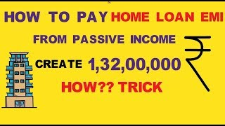 Pay home loan emi from passive income|regular income|wealth creation & investment ideas for begin
