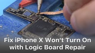 How To Fix iPhone X Won't Turn On With Logic Board Repair Video