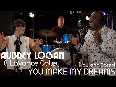 YOU MAKE MY DREAMS Aubrey Logan feat. LaVance Colley - Hall & Oates