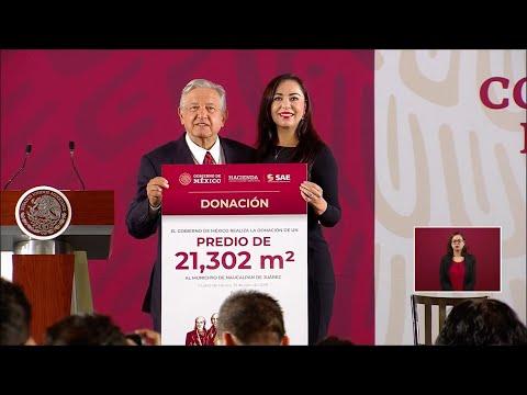 Certificado de no reelección; terreno decomisado beneficia a Naucalpan. Conferencia Presidente AMLO