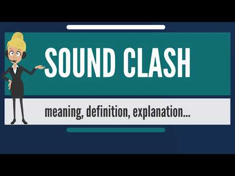 What is SOUND CLASH? What does SOUND CLASH mean? SOUND CLASH meaning, definition & explanation