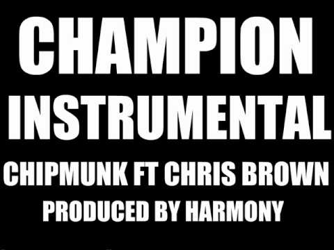 Champion Instrumental - Chipmunk ft Chris Brown (Produced by Harmony)