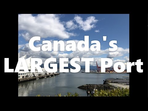 PORT OF METRO VANCOUVER || CANADA'S LARGEST PORT