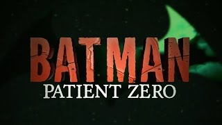 Batman: Patient Zero (2016) Fan Film