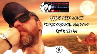 Arabic Deep House Ethnic Oriental Mix 2019 / fati B #55