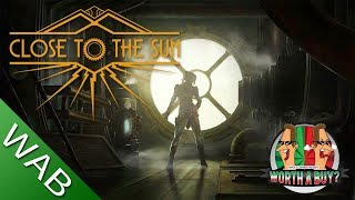 Close to the Sun Review - Worthabuy?