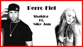 Shakira Ft. Niky Jam - Perro Fiel - LETRA