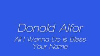 Donald Alford - Bless Your Name