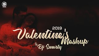 Valentines Mashup 2019 ❤ DJ Smarty | Best Romantic songs