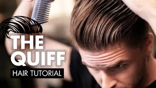 The Perfect Quiff Hairstyle Tutorial | Men Hair 2018