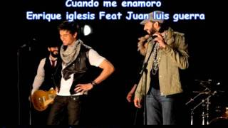 Cuando me enamoro - Enrique feat Juan luis (Download) (Descarga)
