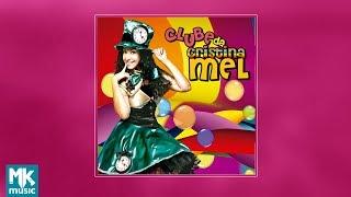 Clube Da Cristina Mel Volume 1 CD COMPLETO.mp3