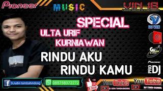 RINDU AKU RINDU  KAMU  REQ SPECIAL URIF KURNIAWAN #vin 18 #DJ UDIN TAMBAHINDONG