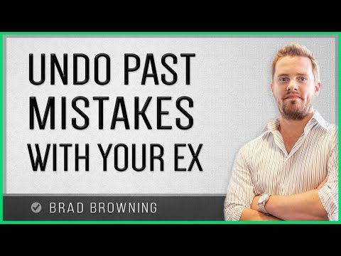 How To Undo Past Mistakes & Win Your Ex Back - YouTube