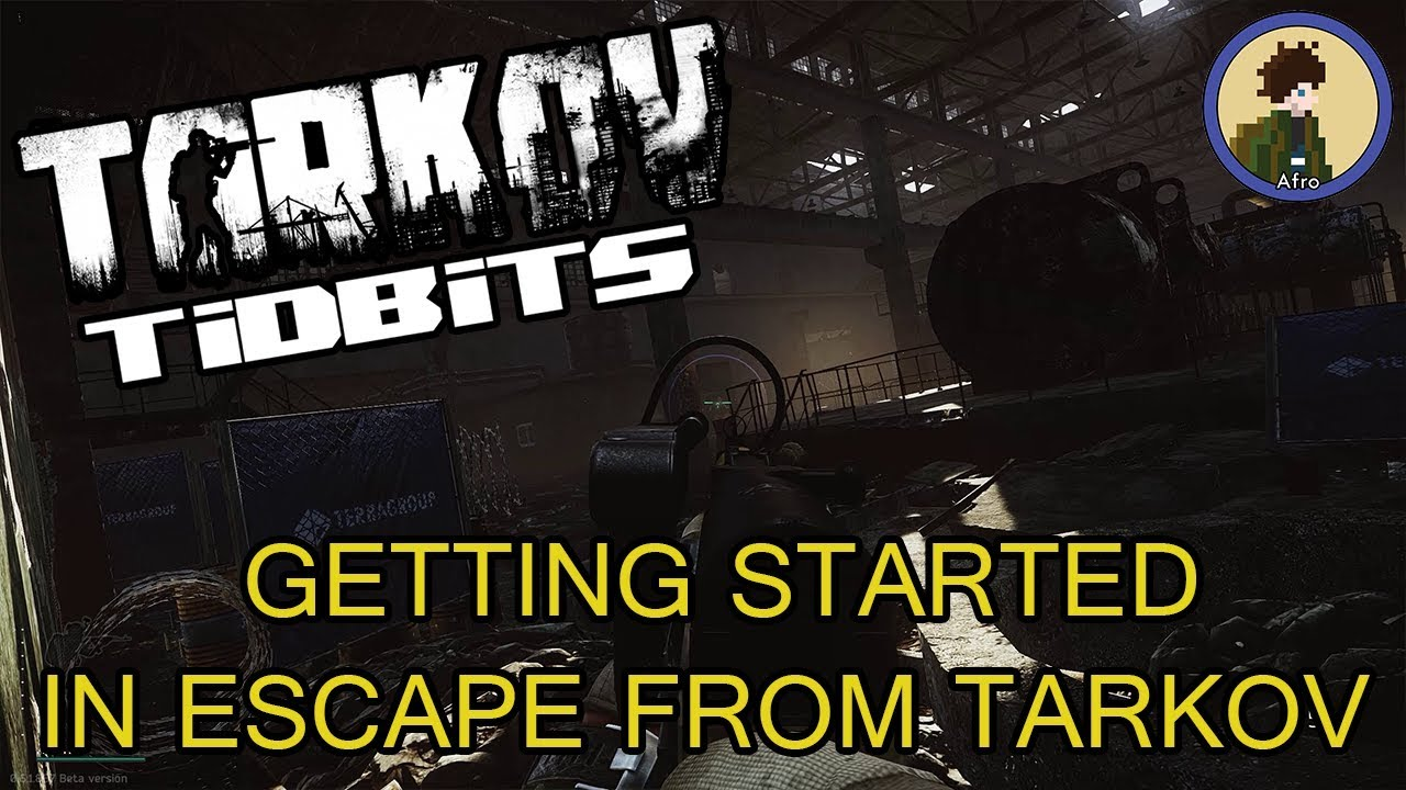 Escape From Tarkov 2018 : Beginners Guide - Getting Started