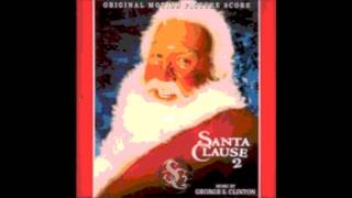The Santa Clause 2 - Christmas Is Saved / You Are Santa - George S Clinton