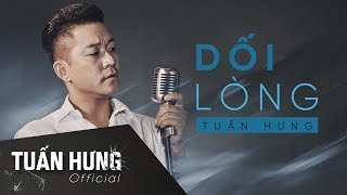 Dối Lòng | Tuấn Hưng | Lyrics Video