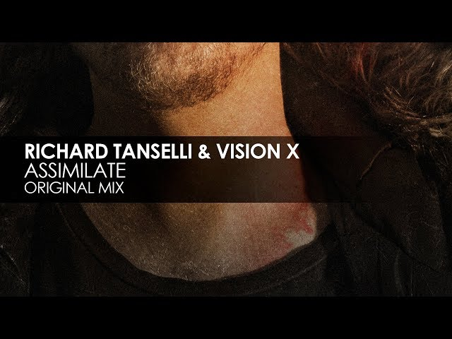 Richard Tanselli & Vision X - Assimilate (Original Mix)