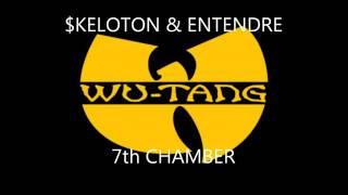 $keloton & Entendre - 7th Chamber (Prod. GZA)