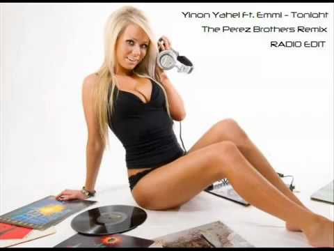 Yinon Yahel Ft. Emmi - Tonight (The Perez Brothers Remix) Radio Edit.avi