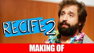 Vídeo - Making Of – Recife 2