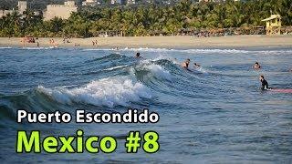 Пуэрто Эскондидо (Puerto Escondido) Мексика #8 | Provolod & Leeloo