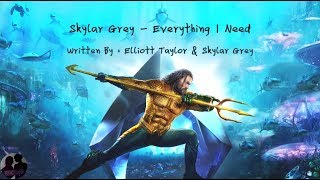 Skylar Grey - Everything I Need Lyric (Aquaman Ending Soundtrack)