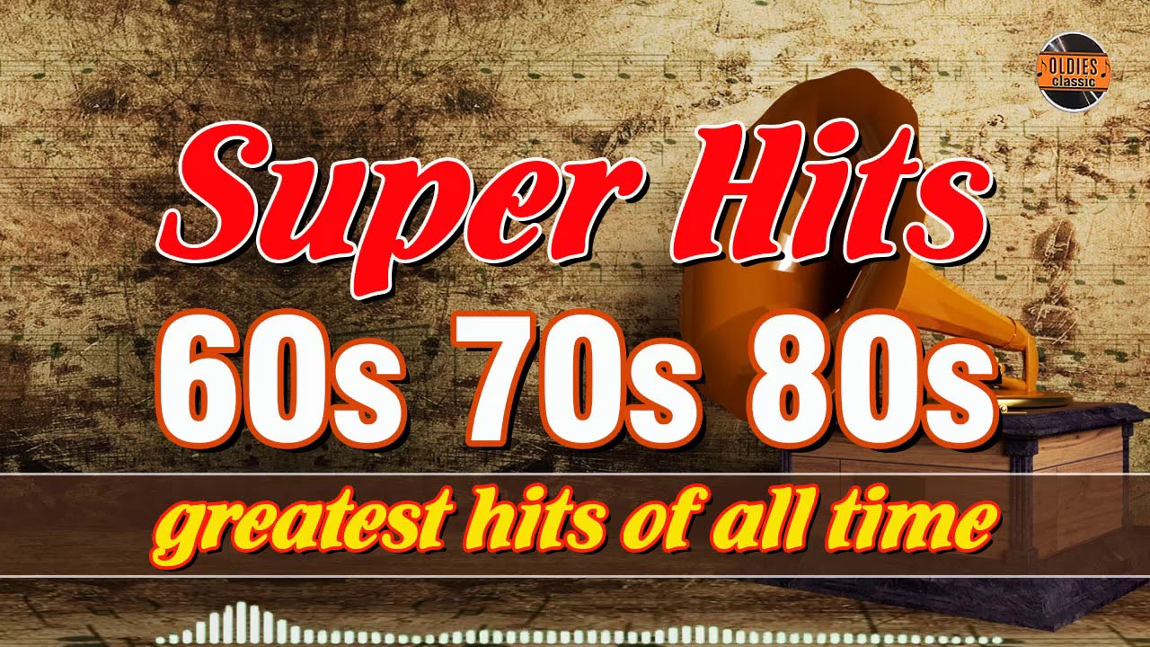 Best Of 60s 70s 80s Music Oldies Songs 60s 70s And 80s Greatest Hits Playlist Youtube