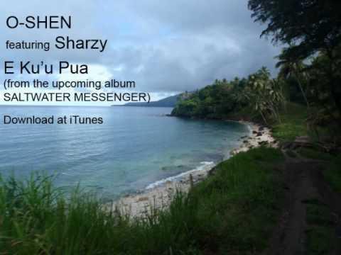 O-SHEN ft Sharzy - E Ku'u Pua