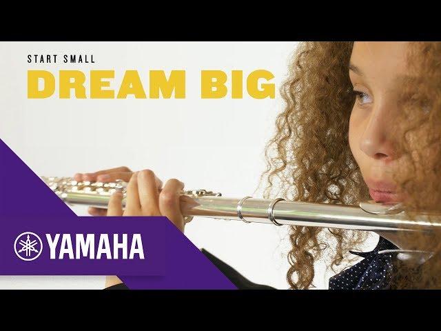 Start Small, Dream Big | Flute | The Student Range | Yamaha Music