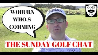 GOLF CHAT GIVEAWAY NO 8-WHOS GOLFING AT WOBURN GOLF CLUB WITH GOLF VLOGS UK.