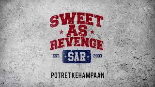 Sweet As Revenge Potret Kehaan Official Audio