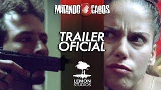 Trailer Oficial - MATANDO CABOS
