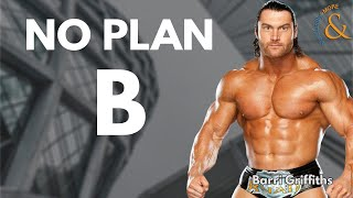 No Plan B with Barri Griffith
