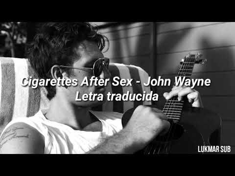 Cigarettes After Sex - John Wayne // Letra traducida al español